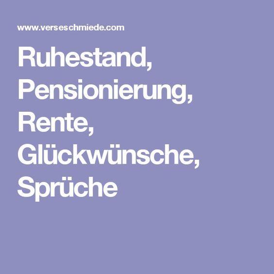 Ruhestand Pensionierung Rente Gluckwunsche Spruche Spruche