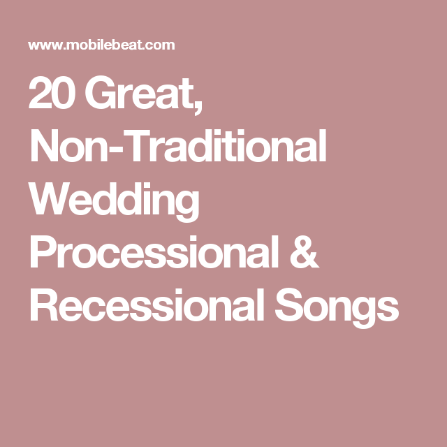 20 Great, Non-Traditional Wedding Processional