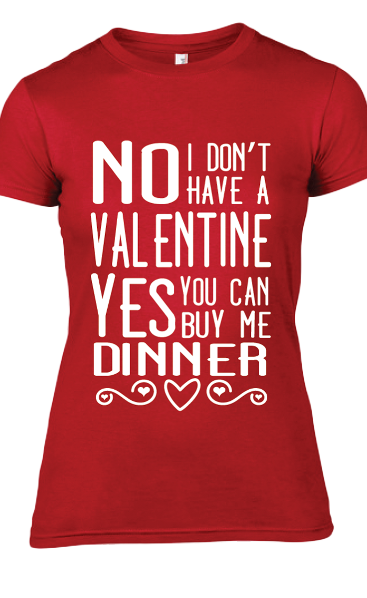 No I Don T Have A Date On Valentine S Day Yes You Can Buy Me Dinner Single On Valentine S Valentines Day Memes Valentines For Singles Valentines Day Funny