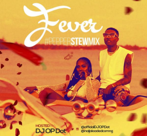 Download Mixtape: Fever Stew Mix 2018 (ft Wizkid & Tiwa Savage) (By