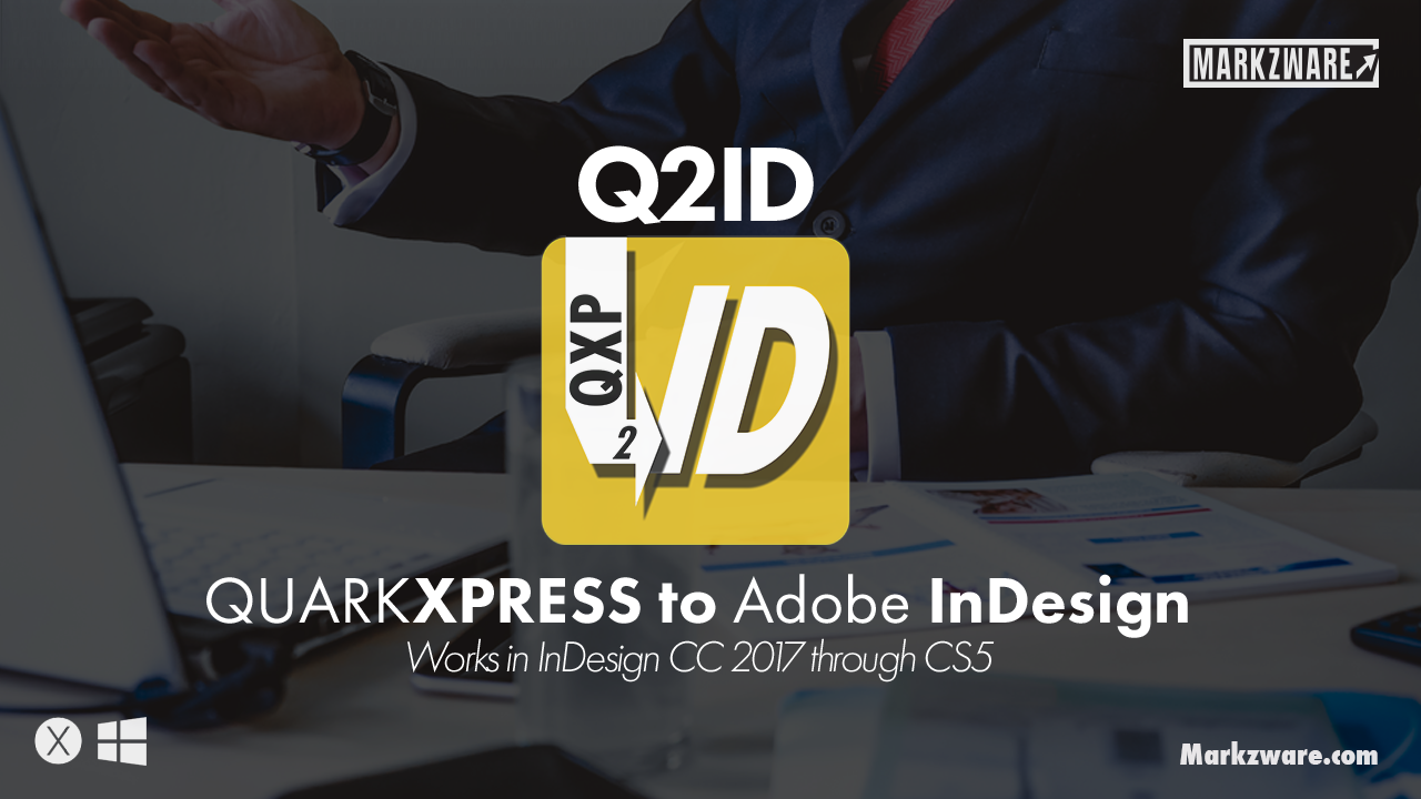 Q2ID (Quark to InDesign) | Adobe InDesign QuarkXPress