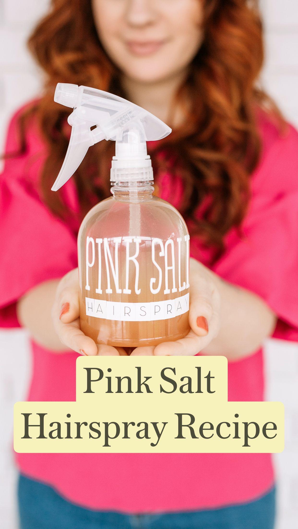 Pink Salt Hairspray Recipe