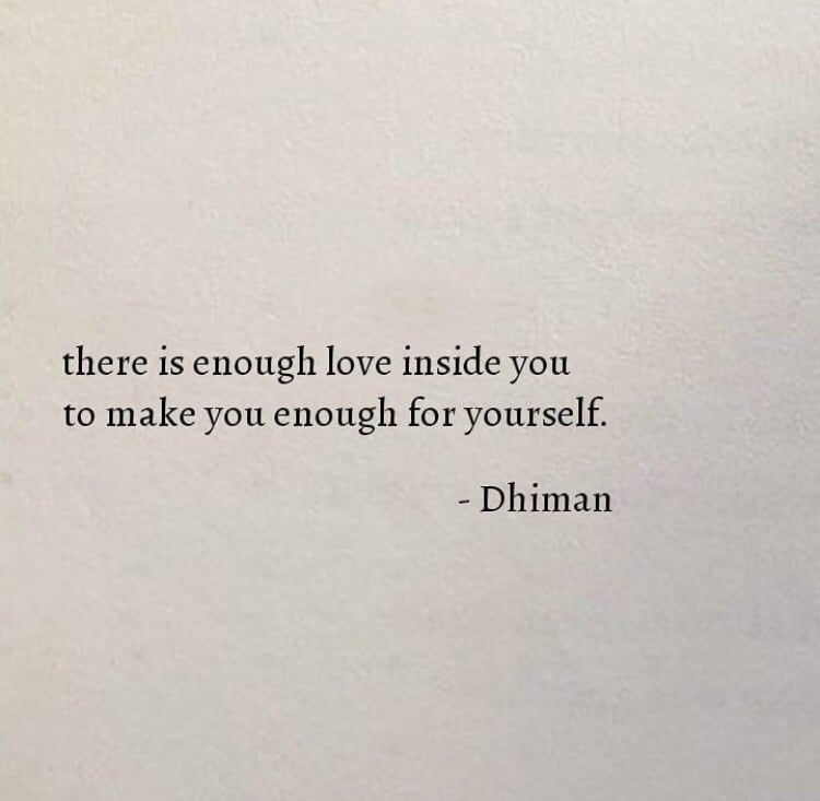 There Is Enough Love Inside You To Make You Enough For Yourself Funny Mom Quotes Self Love Quotes Funny Quotes