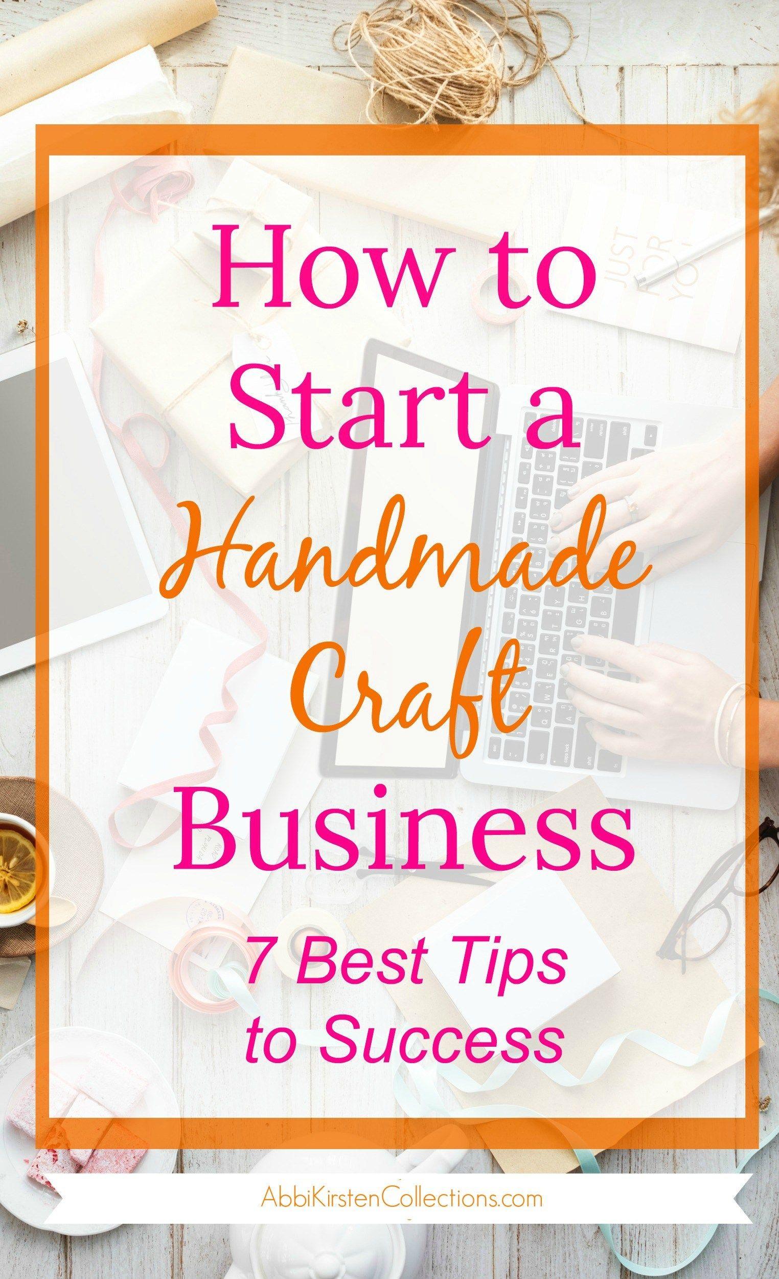 How to Start a Handmade Craft Business 7 Best Tips