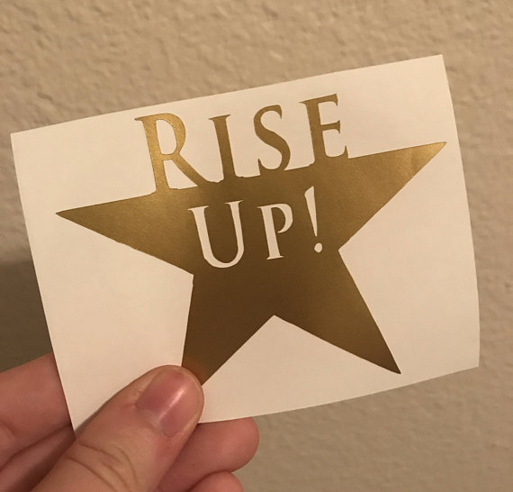 Hamilton the musical rise up vinyl decal