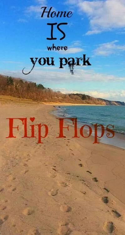 Home is where you park your flip flops!