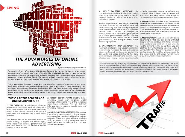 The Advantages of Online Advertising  The number of the World Wide Web users is always on the rise worldwide and the internet is being used by people of all ages and at all times of the day.  The World Wide Web has become one of the most used means of communication and entertainment. Every day we use social networks or messenger...  For more info : https://goo.gl/9SPVRM  #Articles #Advantages, #Mix_Magazine, #Online_Advertising #Online #Advertising #Digital #Marketing #