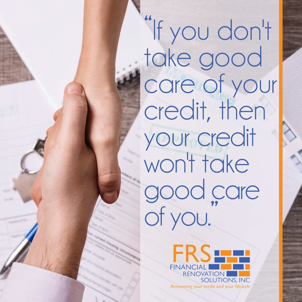 """""""If You Don't Take Good Care Of Your Credit, Then Your"""