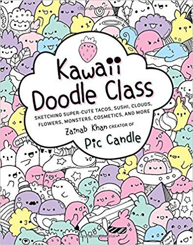 Kawaii Doodle Class: Sketching Super-Cute Tacos, Sushi, Clouds ...