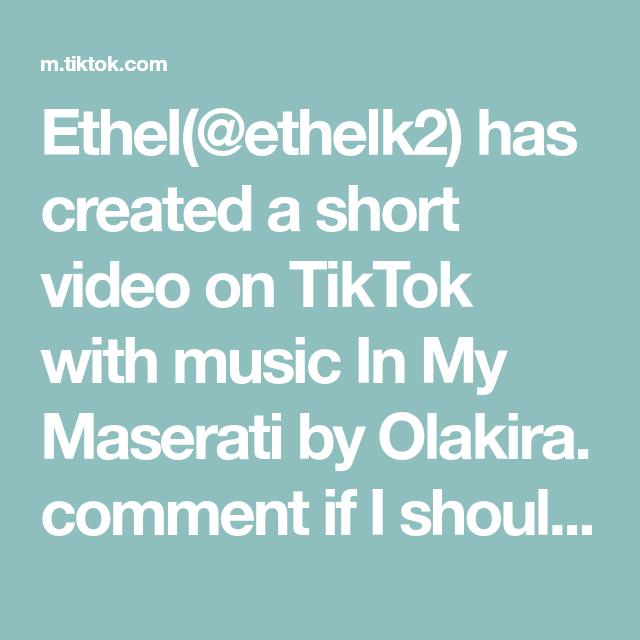 Ethel Ethelk2 Has Created A Short Video On Tiktok With Music In My Maserati By Olakira Comment If I Should Start A Gossip Tiktok Accoun Ugandan Music Dancer