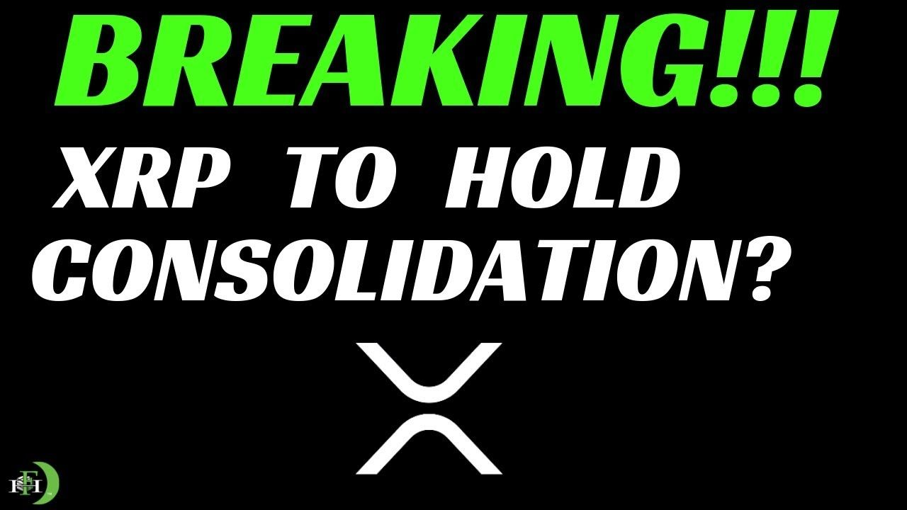 Xrp Ripple Xrp To Hold Consolidation Investment Advice How