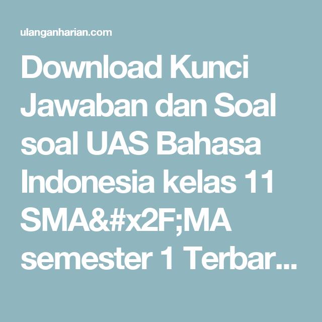 Download Kunci Jawaban Dan Soal Soal Uas Bahasa Indonesia Kelas 11 Sma X2f Ma Semester 1 Terbaru Dan Terlengkap Ulanganh Bahasa Bahasa Indonesia Bahasa Arab