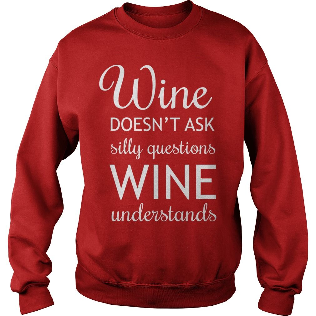 questions wine understands | Best T-Shirts USA are very happy to make you beutiful - Shirts as unique as you are.