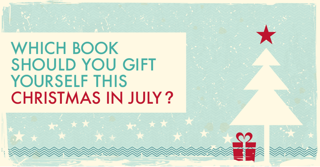 Which Book Should You Gift Yourself This Christmas in July
