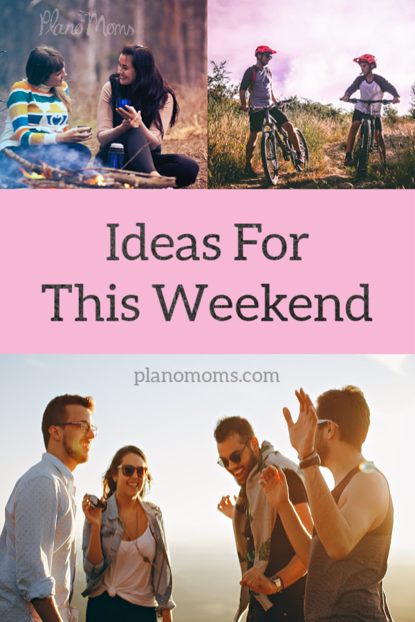 What Can You Do With Your Family This Weekend Ideas Here To Do