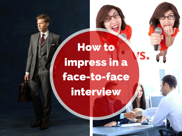 How to impress in a face-to-face interview