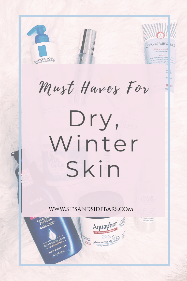 Must Haves for Dry Winter Skin Sips and Sidebars in 2020