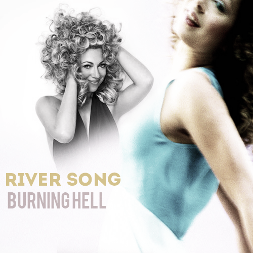 River Song/Burning Hell