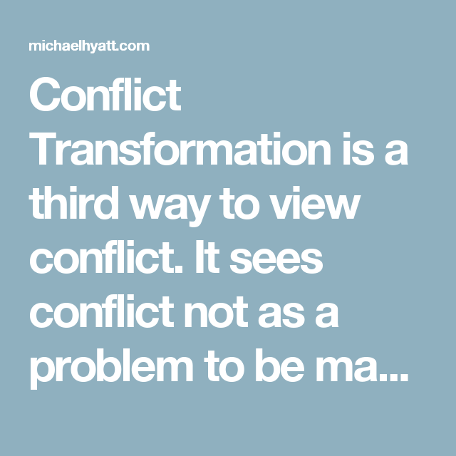 6 Ways To Transform Conflict Conflicted Third Way Transformations