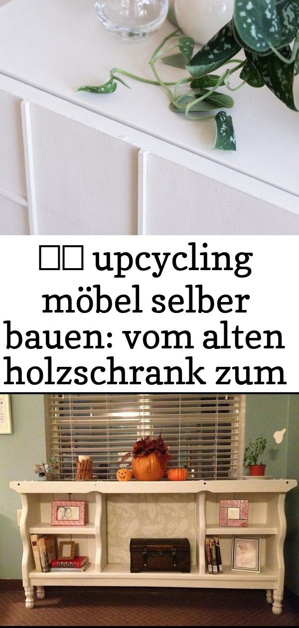 upcycling möbel selber bauen vom alten holzschrank zum designer stück 139 Upcycling Möbel selber bauen vom alten Holzschrank zum Designer Stück EIN A...
