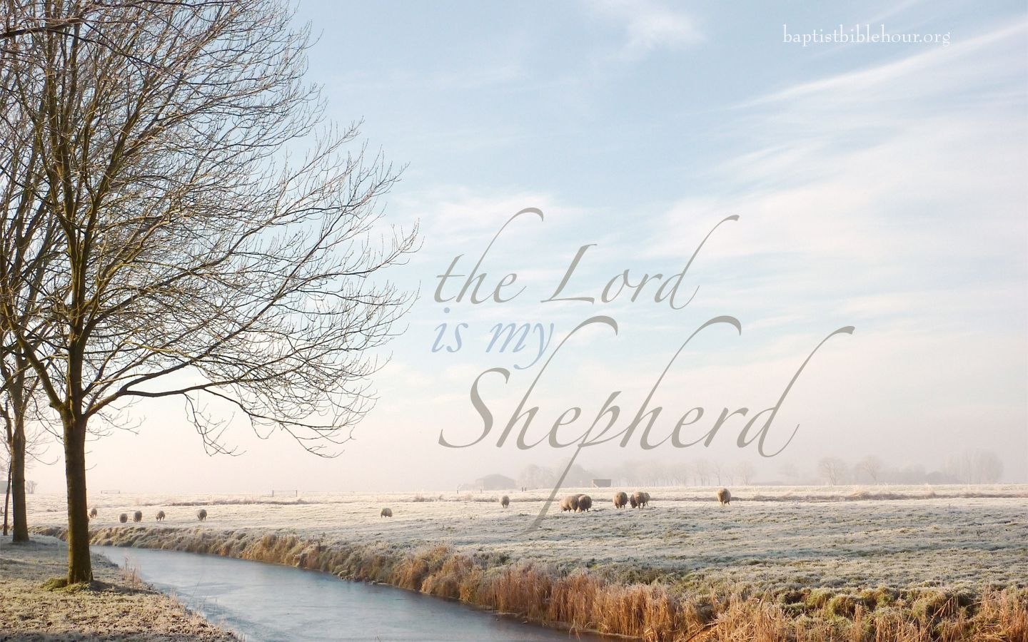 The Lord Is My Shepherd Psalm 23 1 More Free Desktop Wallpapers