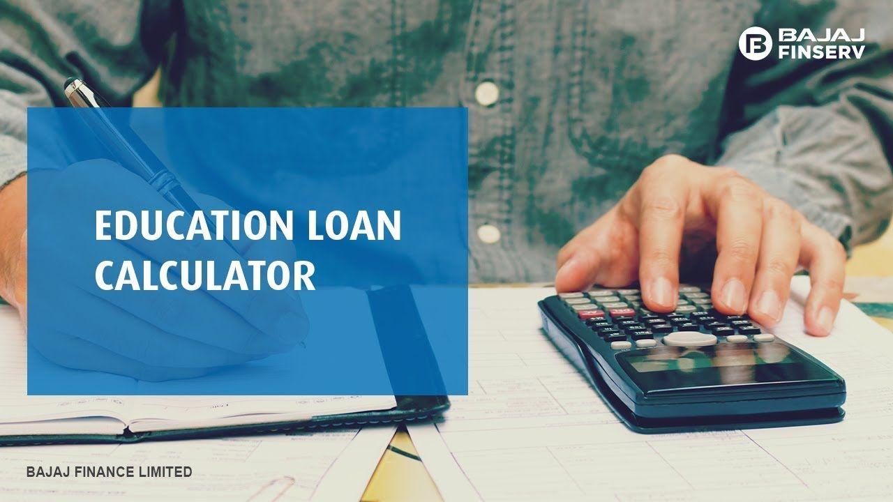 Education Loan Calculator By Bajaj Finserv In 2020 Loan Calculator Education Loan