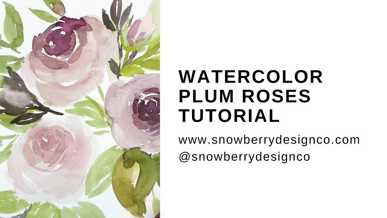 Watercolor Floral Tutorial Plum Roses Snowberry Design Co