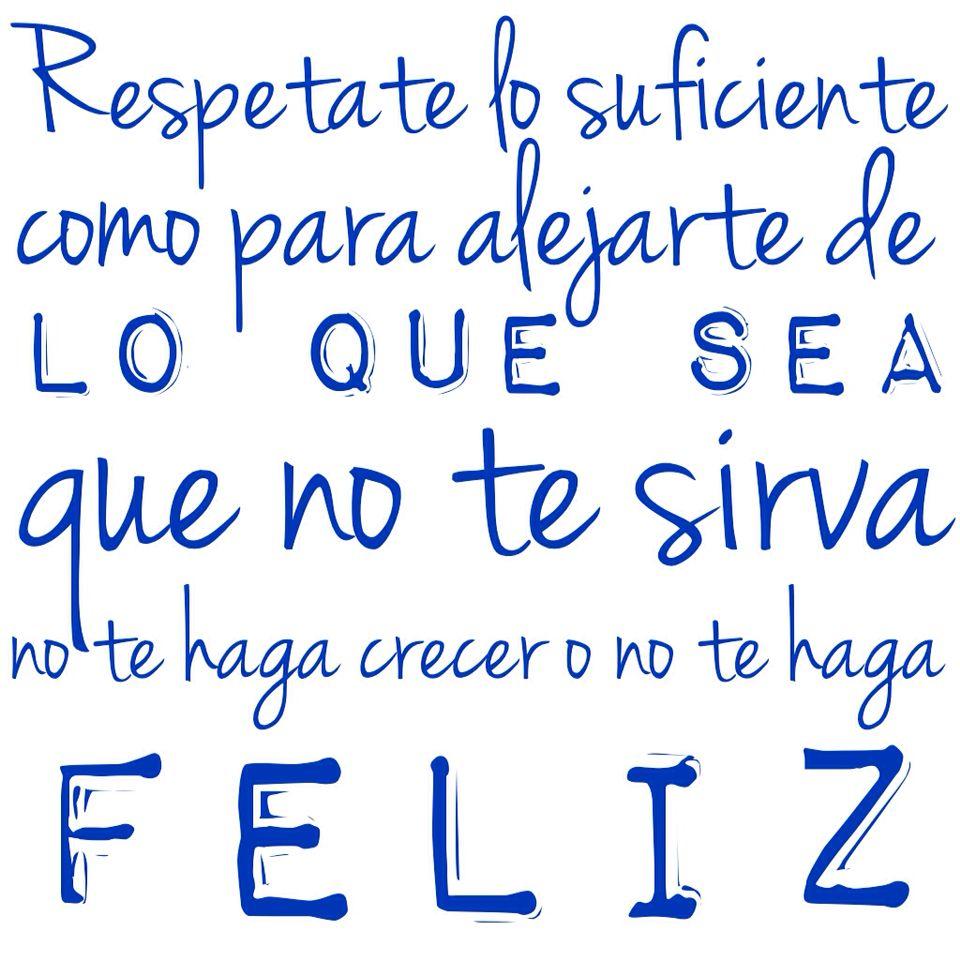 Respetate y se feliz...