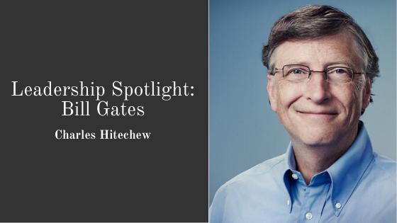 Leadership Spotlight Bill Gates Leadership Bill Gates Business Blog