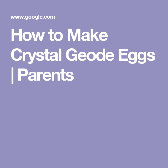 How to Make Crystal Geode Eggs | Parents