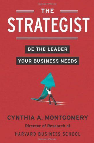 The Strategist: Amazon.co.uk: Cynthia Montgomery: 9780007467150: Books