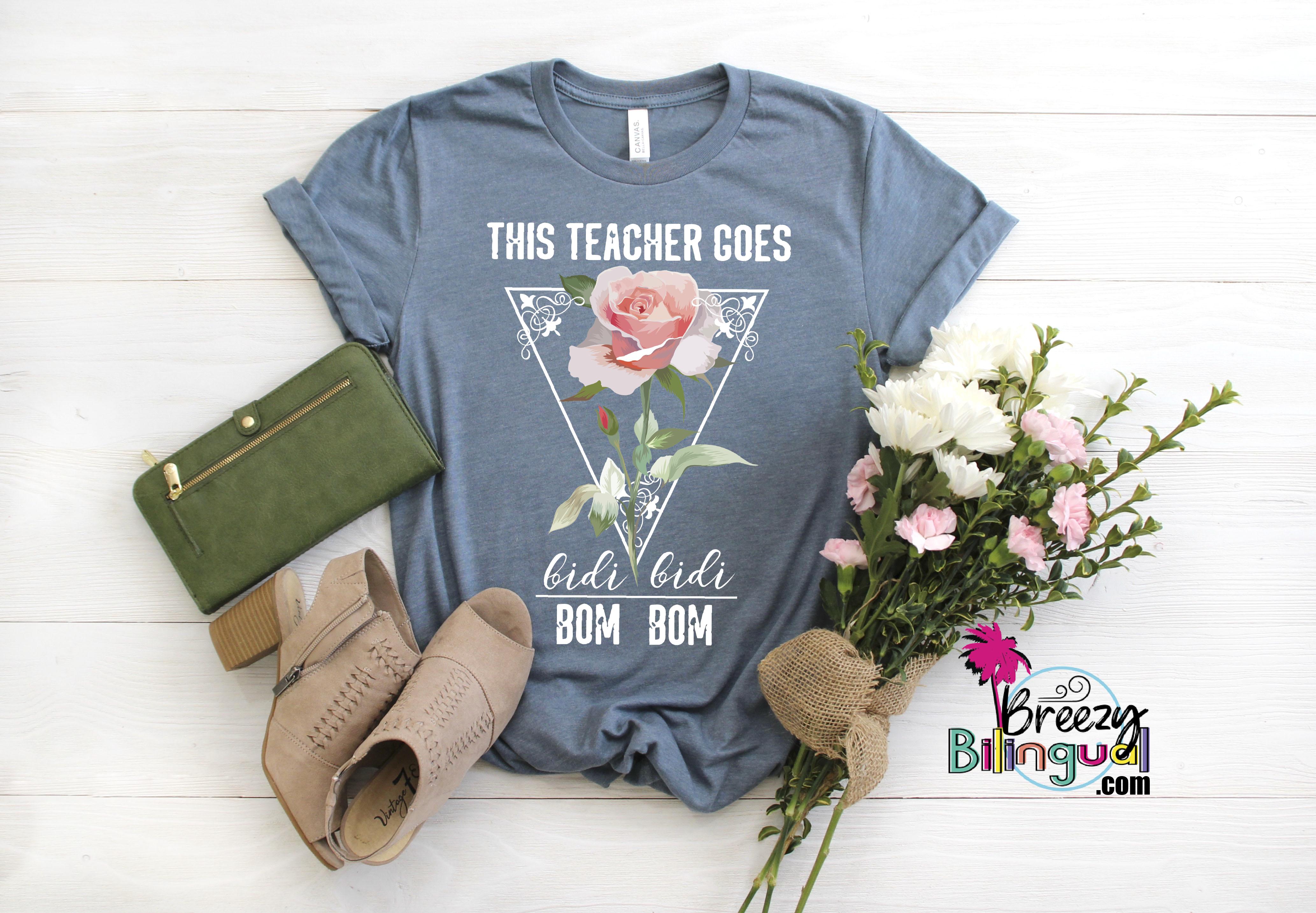 This Teacher Goes Bidi Bidi Bom Bom Breezy Bilingual Teacher Outfits Bidi Bidi Bom Bom Teacher