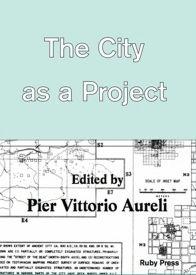 Títol The City as a project / edited by Pier Vittorio Aureli Publicació/producció Berlin : Ruby Press, cop. 2013 http://cataleg.upc.edu/record=b1438366~S1*cat