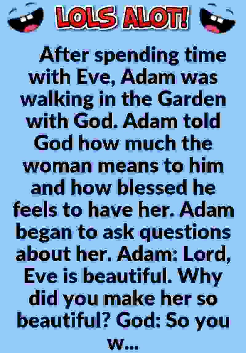 Hilarious Adam Eve God Best Joke Why Women Are Stupid Catholic Humor Good Jokes Short Jokes