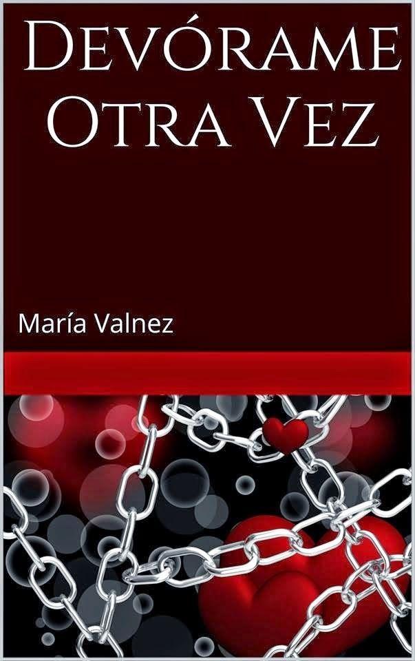 Devórame otra vez- Maria Valnez