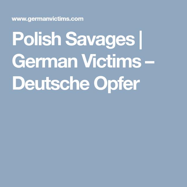 Polish Savages | German Victims – Deutsche Opfer | TO READ
