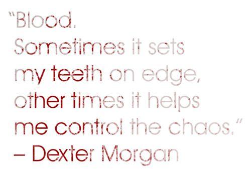 One Of My Fav Dexter Quotes Dexter Quotes Dexter Morgan Dexter