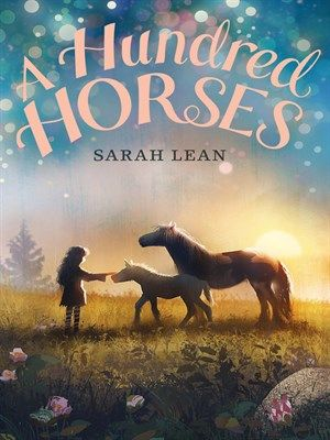 A Hundred Horses By Sarah Lean From The Author Of A Dog Called