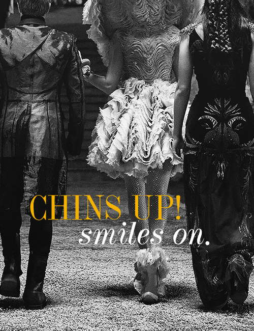 Chins up, smiles on! #CatchingFire
