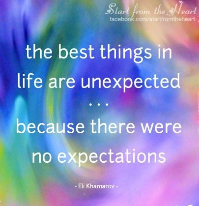 Best Things In Life Are Unexpected Quote Via Start From The Heart