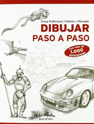 Dibujar Paso A Paso Con Mas De 1000 Ilustraciones Damon J Reinagle Doug Dubosque 9783836518475 Amazon Com Books Dibujo Drawing Tips Art Lessons