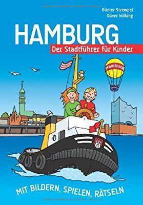 hamburg - der stadtführer für kinder: mit bildern, spielen, rätseln   hamburg, städtereise
