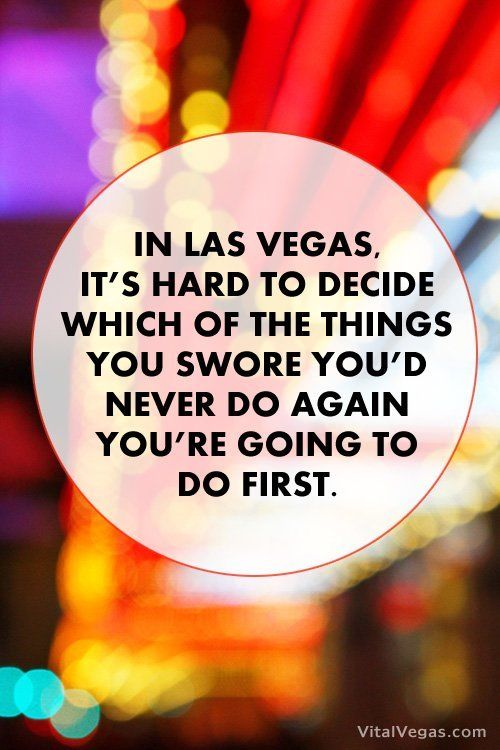 A Las Vegas Quote We Re Sharing As Words On An Image Vital Vegas Las Vegas Quotes Vegas Quotes Las Vegas