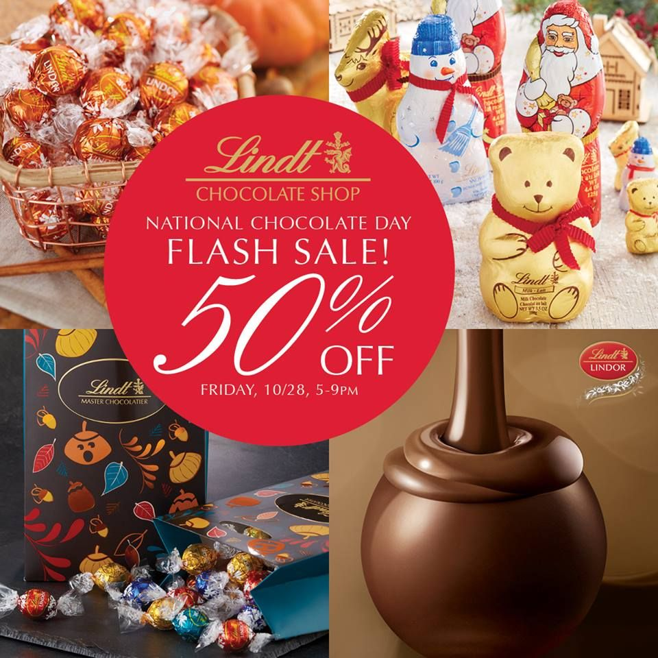 It's A Flash Sale! At Linvdt Chocolate Shops! Celebrate National Chocolate Day with 50% in Lindt Chocolate Shops  Friday, 10/28 from 5pm – 9pm. Exclusions may apply.