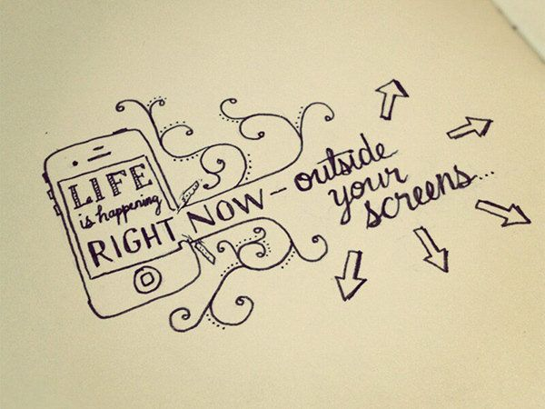 Great Advice #247: Life is happening right now outside your screens.