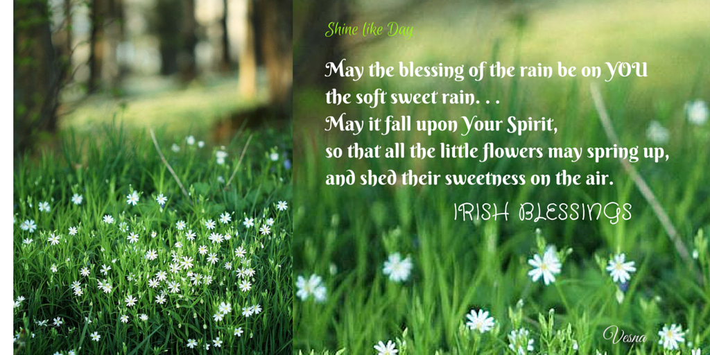 May the blessing of the rain be on you— the soft sweet