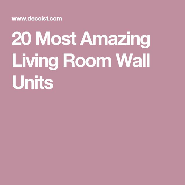 20 Most Amazing Living Room Wall Units | TV unit | Pinterest ...