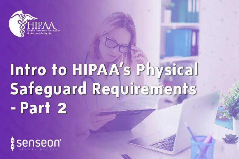 An Introduction to HIPAA's Hospital Physical Security Safeguards (Part 2)