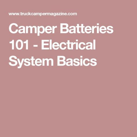 Camper Batteries 101 - Electrical System Basics | RV/camping ...