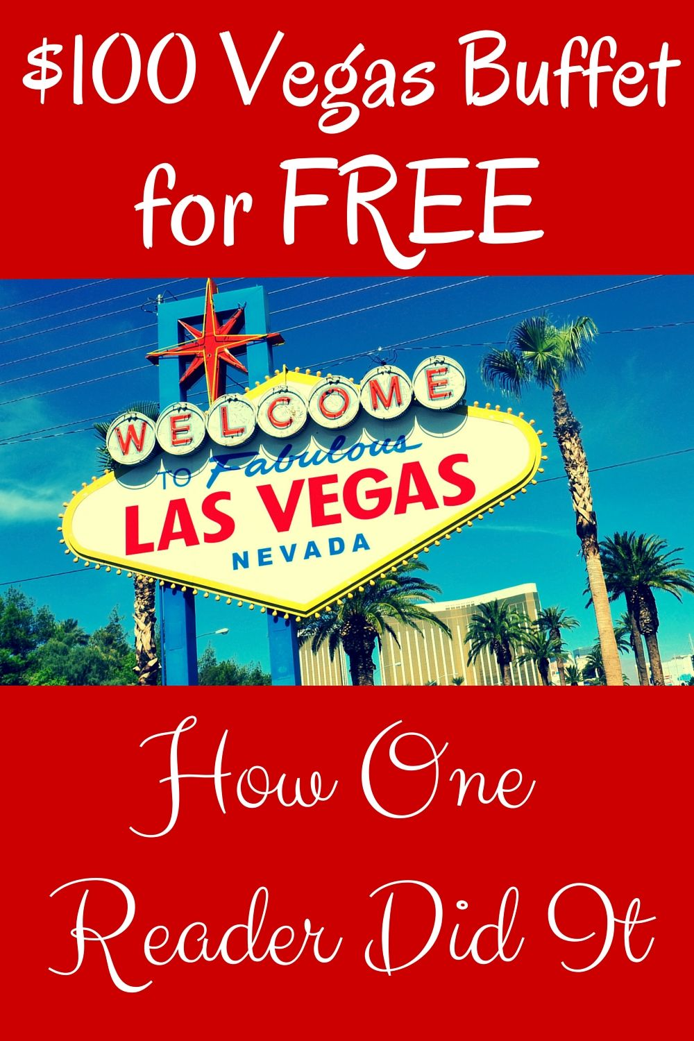 100 Vegas Buffet For Free How One Reader Did It (With